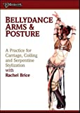 Rachel Brice: Bellydance Arms and Posture