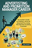 img - for Advertisting and Promotion Manager Career (Special Edition): The Insider's Guide to Finding a Job at an Amazing Firm, Acing The Interview & Getting Promoted book / textbook / text book