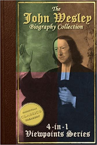 Download Biography of John Wesley, 4-in-1 Collection [Illustrated] - John Wesley Evangelist, John Wesley the Methodist, Life and Times of John Wesley, A Study for the Times PDF, azw (Kindle), ePub