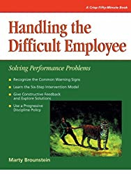 Crisp: Handling the Difficult Employee: Solving Performance Problems (Crisp Fifty-Minute Books)