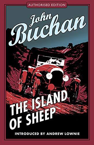The Island of Sheep: Authorised Edition (The Richard Hannay Adventures) pdf epub