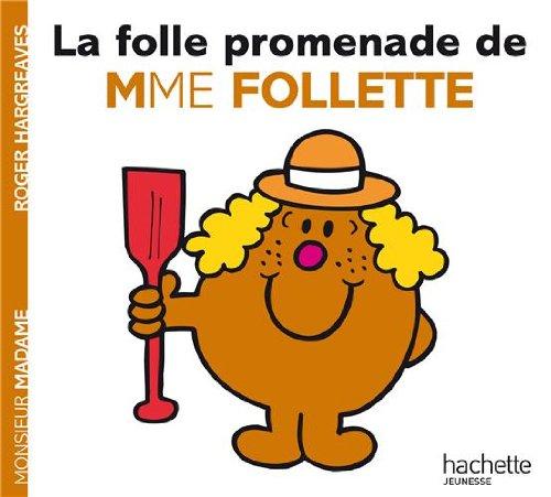 Collection Monsieur Madame (Mr Men & Little Miss): LA Folle Promenade De Mme Follette (French Edition) pdf