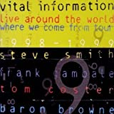 Live Around the World: Where We Come from Tour 1998-1999 by Vital Information (2000-10-10)