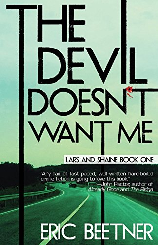 The Devil Doesn't Want Me (The Lars and Shaine Series) (Volume 1)