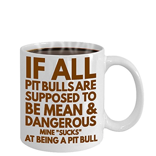 PIT BULL MUG ~ Ideal dog lover gifts/Unique gift idea for some one who love/looking for English-terrier-boxer breed-dog-rescue-puppy-items-accessories, White Ceramic coffee mugs with quote for - Polarized Makes The Best Sunglasses 2015 Who