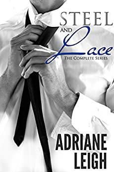 Steel and Lace: The Complete Series by [Leigh, Adriane]
