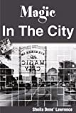 Magic in the City, Sheila D. Lawrence, 0595197388