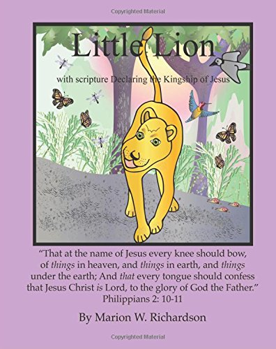 Little Lion: With Scripture declaring the Kingship of Jesus