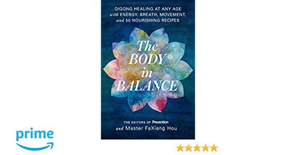 The Body in Balance: Qigong Healing at Any Age with Energy