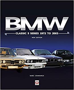 BMW Classic 5 Series 1972 to 2003: New Edition: Marc Cranswick ...