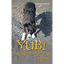 Yubi and the Good Dog of Tangibad (Yubi Adventures Book 2)