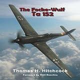 The Focke-Wulf Ta 152 (Monogram Monarch)