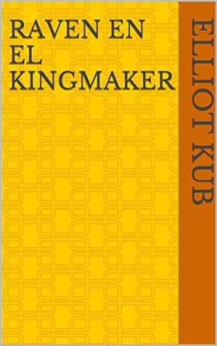Raven en el Kingmaker (Spanish Edition) by [Kub, Elliot]