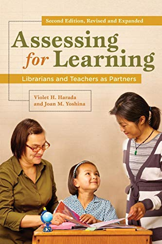 Assessing for Learning: Librarians and Teachers as...