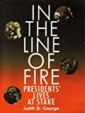 In the Line of Fire Presidents' Lives At Stake