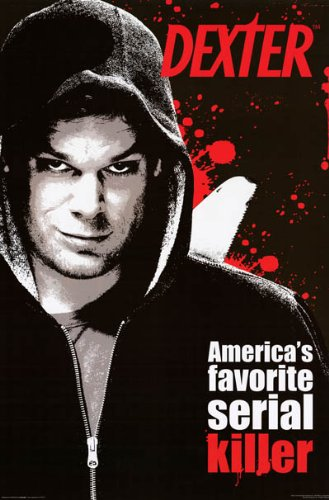 Dexter America's Favorite Serial Killer TV Poster Print - 24x36 Television Poster Print, 24x36