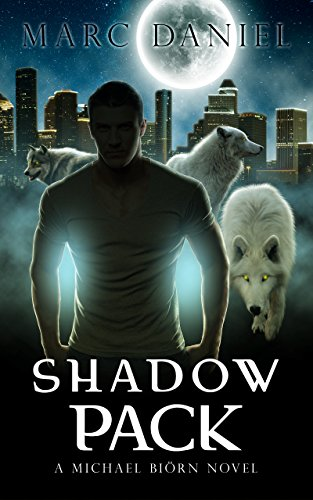 Jack Daniels Pack - SHADOW PACK: An Urban Fantasy Mystery (Michael Biörn Book 1)