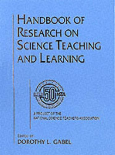 Handbook of Research on Science Teaching and Learning: A Project of the National Science Teachers Association