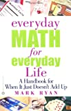 Everyday Math for Everyday Life, Mark Ryan, 0446677264