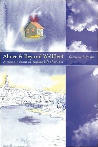Book Above and Beyond Wellfleet: A memoir about welcoming life after loss by Constance B. Wilder (2013-03-21)