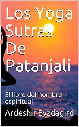 Amazon.com: Los Yoga Sutras De Patanjali: El libro del ...