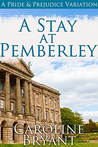 A Stay at Pemberley: a Pride and Prejudice Variation