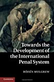 Towards the Development of the International Penal System, Róisín Mulgrew, 1107027411
