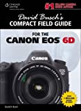 David Busch's Compact Field Guide for the Canon EOS 6D (David Busch's Compact Field Guides)