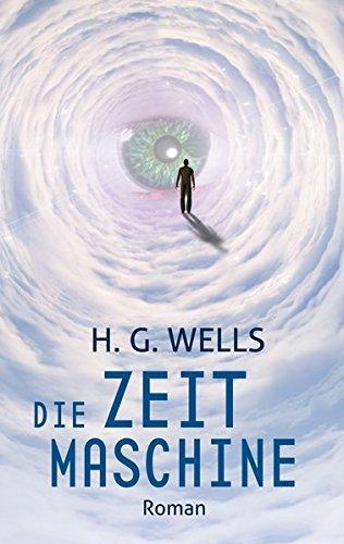 Die Zeitmaschine: H. G. Wells