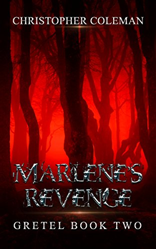 Marlene's Revenge (Gretel Book Two) by [Coleman, Christopher]