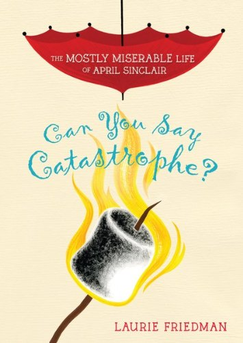 #1 Can You Say Catastrophe? (The Mostly Miserable Life of April Sinclair)