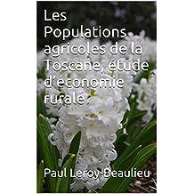 Les Populations agricoles de la Toscane, étude d'économie rurale (French Edition)