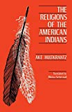 The Religions of the American Indians (Hermeneutics: Studies in the History of Religions)