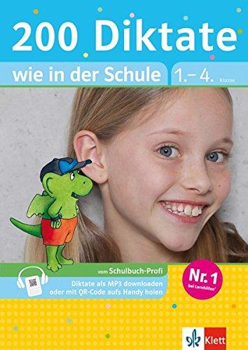 Klett 200 Diktate wie in der Schule: Deutsch 1. - 4. Klasse mit 20 Diktaten als MP3 (Die kleinen Lerndrachen)