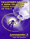 Teleportation: from Star Trek to Tesla, Commander X and Commander X, 1892062437