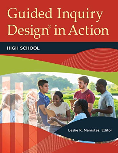 Guided Inquiry Design® in Action: High School (Libraries Unlimited Guided Inquiry) (Inquiry Design Guided)