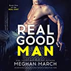Real Good Man: The Real Duet, Book 1 Audiobook by Meghan March Narrated by Elena Wolfe, Sebastian York