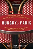 img - for Hungry for Paris: The Ultimate Guide to the City's 109 Best Restaurants by Alexander Lobrano (15-Apr-2014) Paperback book / textbook / text book