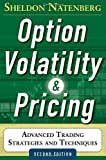 Option Volatility and Pricing: Advanced Trading Strategies and Techniques, 2nd Edition (Professional Finance & Investment)