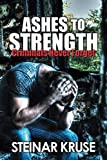 Ashes to Strength