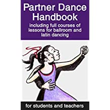 Partner Dance Handbook: Including Full Courses of Lessons for Ballroom and Latin Dancing