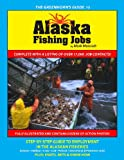 The Greenhorn's Guide to Alaska Fishing Jobs, Mark Maricich, 0989243400