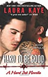 img - for Hard to Be Good: A Hard Ink Novella book / textbook / text book