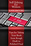 Self-editing for Writers: Tips for Taking Your Book From Rough Draft To Polished Final