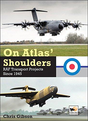 On Atlas' Shoulders: RAF Transport Projects Since 1945