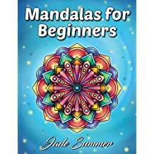 Mandalas for Beginners: An Adult Coloring Book with Fun, Easy, and Relaxing Coloring Pages