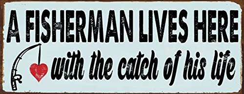 A Fisherman Lives Here With the Catch of His Life Metal Sign, Anniversary Gift, Humor