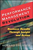 The Performance Management Revolution: Business Results Through Insight and Action