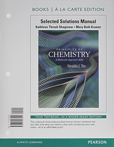 Principles of Chemistry Selected Solutions Manual: A Molecular Approach , Books a La Carte Edition