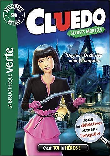 Aventures sur mesure Cluedo 14 - Docteur Orchidée Bibliothèque Verte Plus: Amazon.es: Hasbro: Libros en idiomas extranjeros
